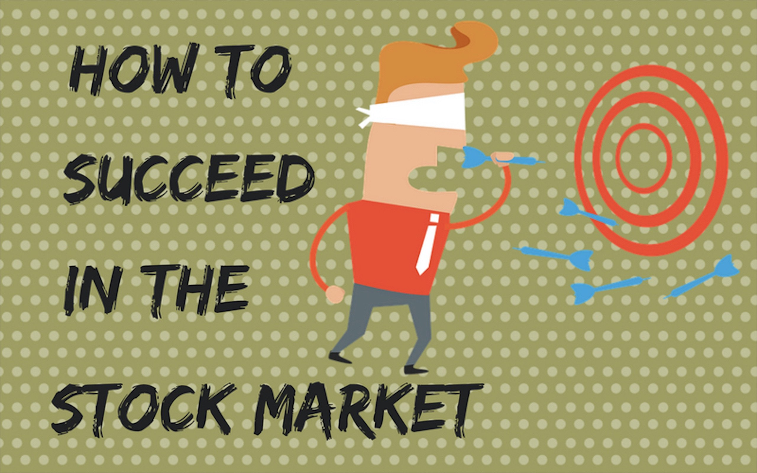 How to succeed in the stock market