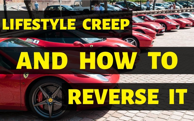 Lifestyle creep and how to reverse it